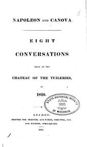 Napoleon and Canova: Eight Conversations Held at the Chateau of the Tuileries, in 1810