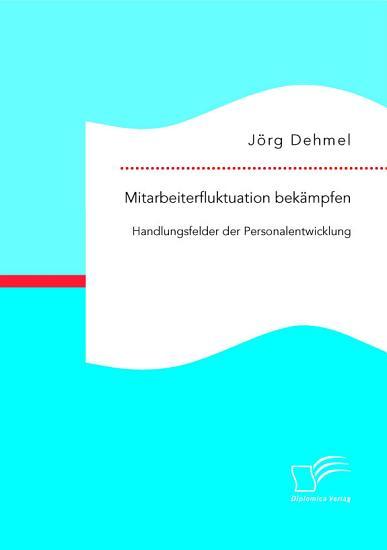 Mitarbeiterfluktuation bek  mpfen  Handlungsfelder der Personalentwicklung PDF