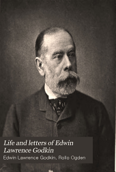 Life and Letters of Edwin Lawrence Godkin: Volume 2