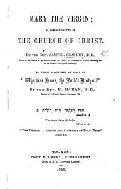 "Mary the Virgin; as commemorated in the Church of Christ; ... to which is annexed an essay on ""Who was James, the Lord's Brother?"" by ... M. Mahan"
