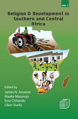Religion and Development in Southern and Central Africa  Vol 1 PDF