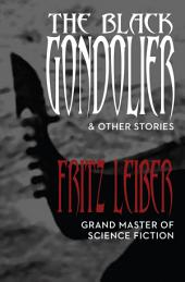 The Black Gondolier: And Other Stories