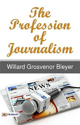 The Profession of Journalism