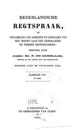 Nederlandsche rechtspraak, of Verzameling van arresten en gewijsden van den Hoogen raad der Nederlanden: Deel 128
