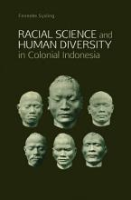 Racial Science and Human Diversity in Colonial Indonesia PDF