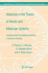 Advances in the Theory of Atomic and Molecular Systems: Conceptual and Computational Advances in Quantum Chemistry