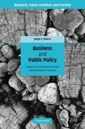 Business and Public Policy: Responses to Environmental and Social Protection Processes