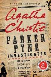 Parker Pyne Investigates: A Short Story Collection