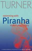 Swimming with Piranha Makes You Hungry Book