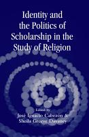 Identity and the Politics of Scholarship in the Study of Religion PDF