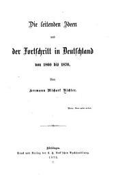 Die leitenden Ideen und der Fortschritt in Deutschland von 1860 bis 1870