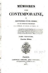 Mémoires d'une contemporaine ou Souvenirs d'une femme sur les principaux personnages de la République, du Consulat, de l'Empire, etc: Volume3