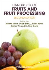 Handbook of Fruits and Fruit Processing: Edition 2
