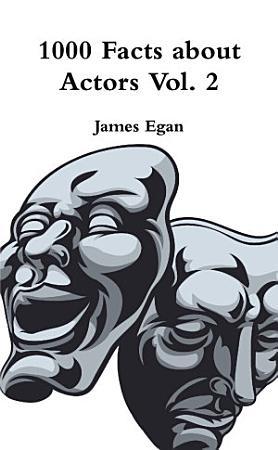1000 Facts about Actors Vol  2 PDF
