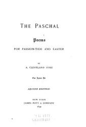 The Paschal: Poems for Passion-tide and Easter