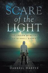 Scare of the Light: The Dream Memoirs of Russell Banks