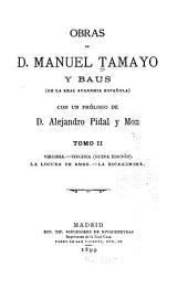Obras de D. Manuel Tamayo y Baus ...: Virginia. Virginia (nueva ed.) La locura de amor. La ricahembra