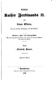 Geschichte kaiser Ferdinands II und seiner eltern bis zu dessen krönung in Frankfurt: personen - haus - und landesgeschichte, Band 2