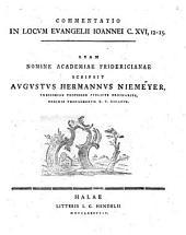 Commentatio In Locum Evangelii Joannei C. XVI, 12 - 15