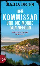 Der Kommissar und die Morde von Verdon: Philippe Lagarde ermittelt. Kriminalroman