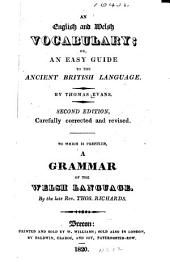 An English and Welch Vocabulary, Or An Easy Guide to the Ancient British Language