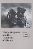 Walter Benjamin and the Demands of History PDF