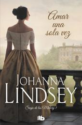 Amar una sola vez (Saga de los Malory 1): La Saga de los Malory I