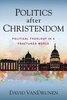 Politics after Christendom PDF