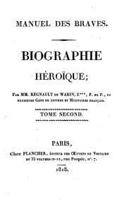 Manuel des braves. Biographie héroïque; par mm. Regnault de Warin, Z***, P. de P., et plusieurs gens de lettres et militaires français. Tome premier [-second]: Volumes1à2