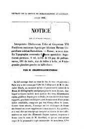 Notice sur un ouvrage intitulé: Interpretatio Obeliscorum Urbis ad Gregorium XVI Pont. Max. digesta per Aloisium Mariam Ungarellium: Romae, 1842, frl. (Extr. de la Revue de Bibliographhie analytique, Juillet 1842)