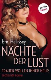 Nächte der Lust - Frauen wollen immer mehr: Erotischer Roman