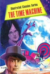 The Time Machine: illustrated classic series