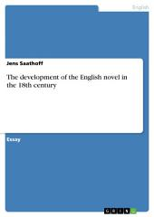 The development of the English novel in the 18th century