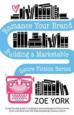Romance Your Brand: Building a Marketable Genre Fiction Series