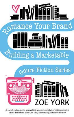 Romance Your Brand  Building a Marketable Genre Fiction Series
