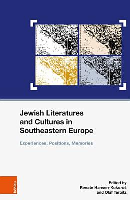 Jewish Literatures and Cultures in Southeastern Europe PDF