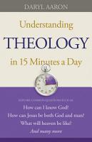 Understanding Theology in 15 Minutes a Day PDF
