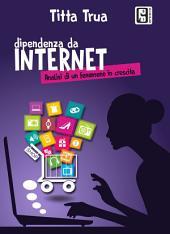 Dipendenza da Internet: Analisi di un fenomeno in crescita