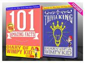 Diary of a Wimpy Kid - 101 Amazing Facts & Trivia King!: Fun Facts and Trivia Tidbits Quiz Game Books