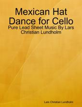 Mexican Hat Dance for Cello - Pure Lead Sheet Music By Lars Christian Lundholm