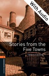 Stories from the Five Towns - With Audio Level 2 Oxford Bookworms Library: Edition 3