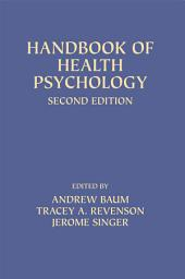 Handbook of Health Psychology: Second Edition, Edition 2