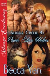 Sugar Creek 4: Prim's Silver Wolves [Sugar Creek 4]