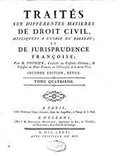 Traités sur différentes matières de droit civil appliquées à l'usage du barreau et de jurisprudence française: oeuvres posthumes : coutumes d'Orléans, Volume4