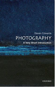 Photography  A Very Short Introduction PDF