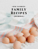 Our Favorite Family Recipes Journal