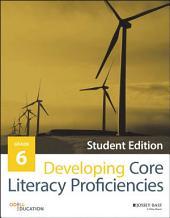Developing Core Literacy Proficiencies, Grade 6