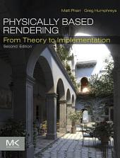 Physically Based Rendering: From Theory to Implementation, Edition 2
