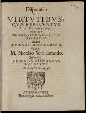 Disputatio De Virtutibus, Quae Referuntur Ad affectus circa corpus, Hoc Est De Fortitudine Et Temperantia