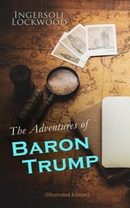 The Adventures of Baron Trump  Illustrated Edition  PDF
